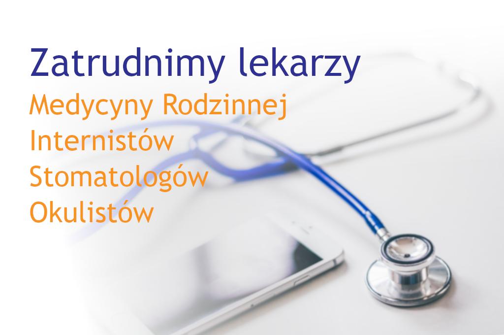 Praca w CM Rydygiera dla lekarzy Medycyny Rodzinnej, Internistów, Stomatologów i Okulistów