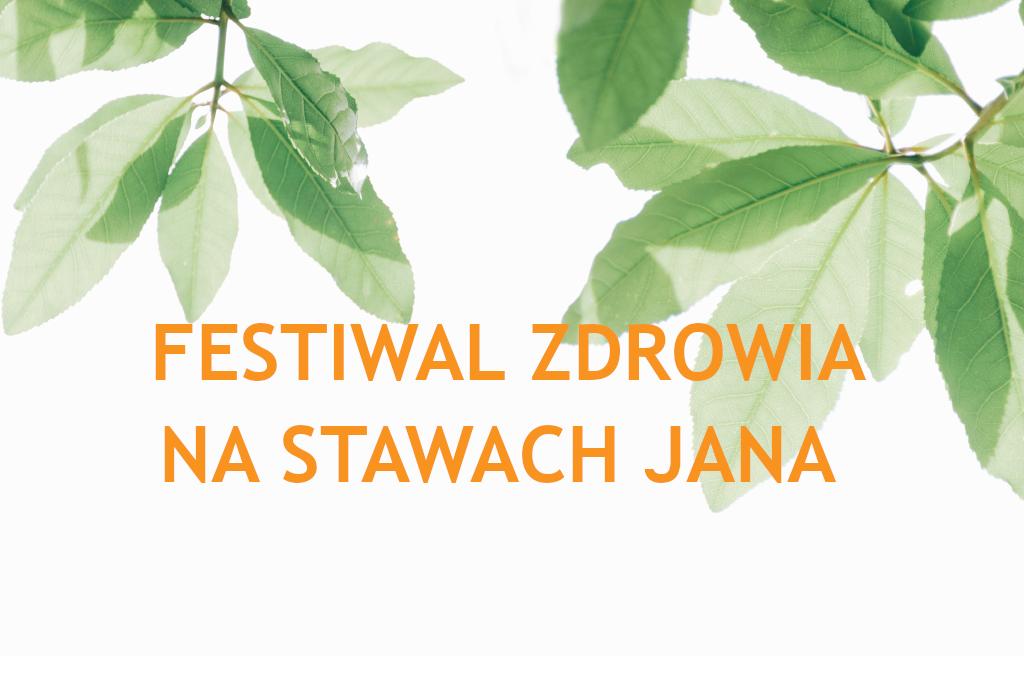 Festiwal Zdrowia Stawy Jana lipiec 2018