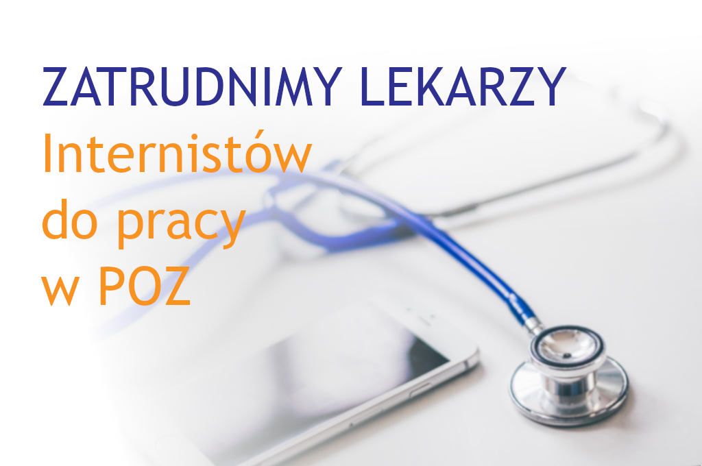 szukamy internistów do pracy w POZ Centrum Medycznego Rydygiera w Łodzi