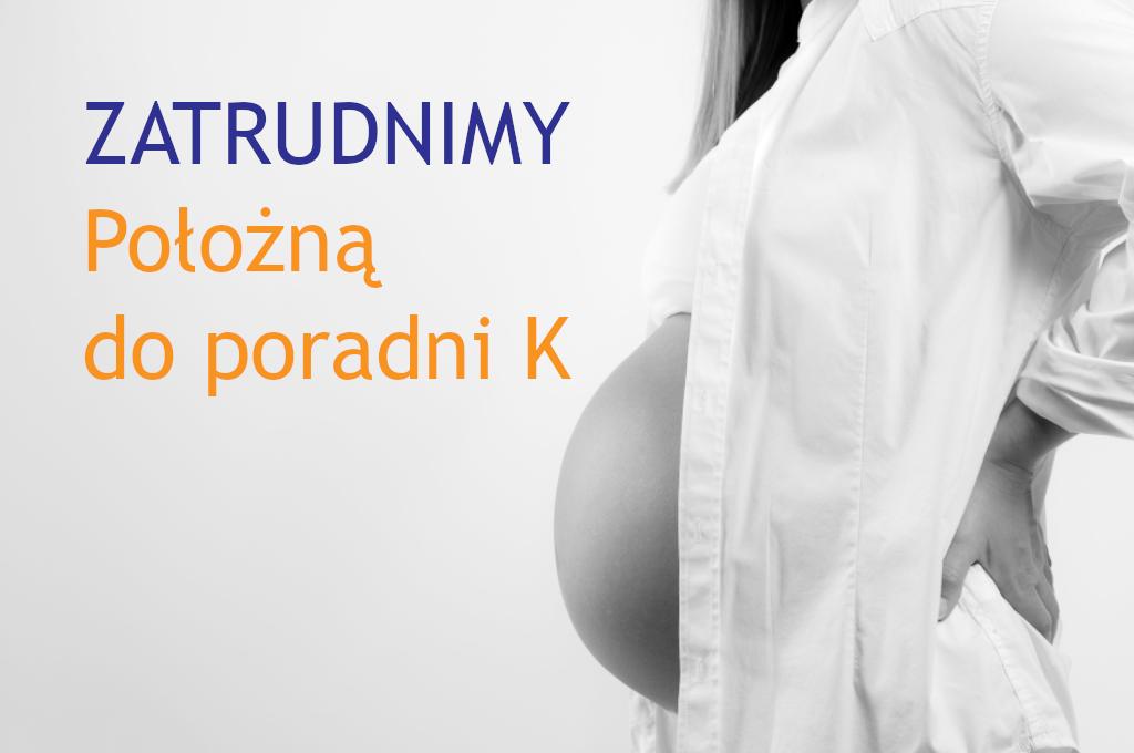 Położna do poradni ginekologiczno-położniczej w CM Rydygiera w Łodzi przy ul. Pomorskiej 59