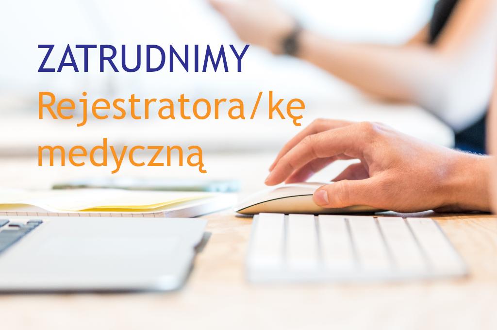 CM Rydygiera w Łodzi zatrudni rejestratorkę medyczną do poradni na Lumumby PaLMA